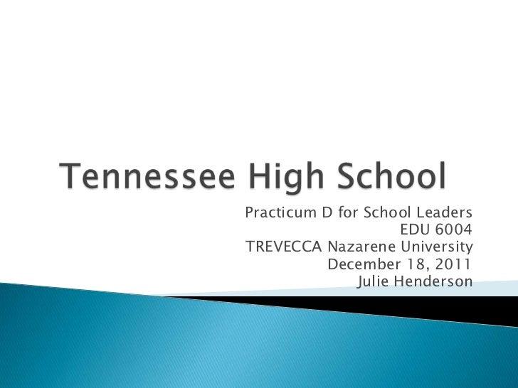 Practicum D for School Leaders                      EDU 6004TREVECCA Nazarene University          December 18, 2011       ...