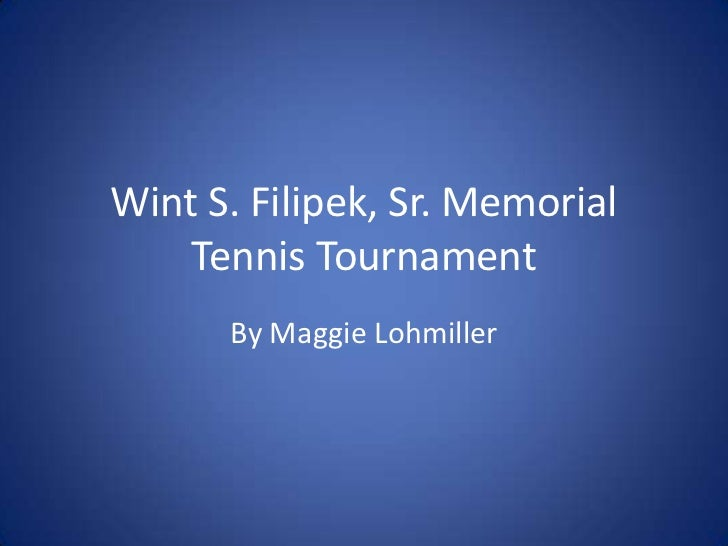 Wint S. Filipek, Sr. Memorial Tennis Tournament <br />By Maggie Lohmiller<br />