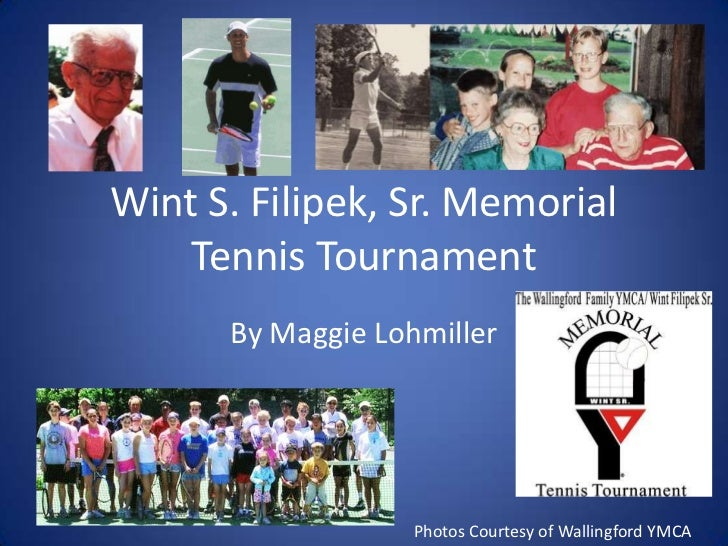Wint S. Filipek, Sr. Memorial Tennis Tournament <br />By Maggie Lohmiller<br />Photos Courtesy of Wallingford YMCA<br />
