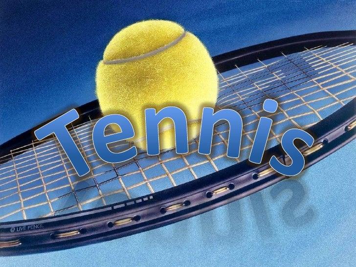 Tennis…