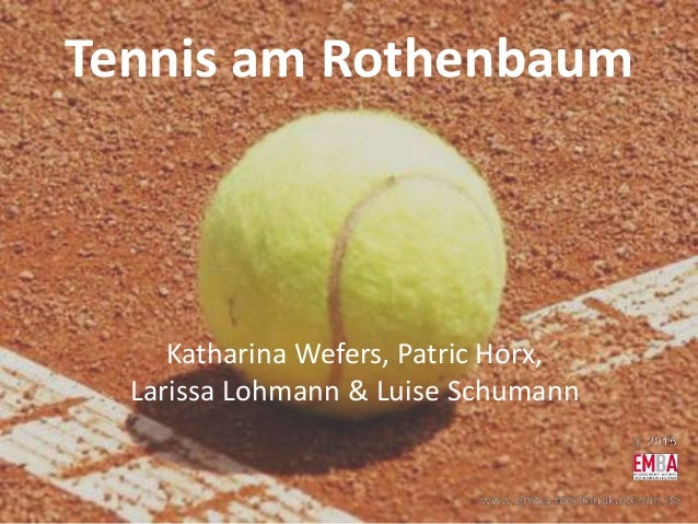 Tennis am Rothenbaum Katharina Wefers, Patric Horx, Larissa Lohmann & Luise Schumann