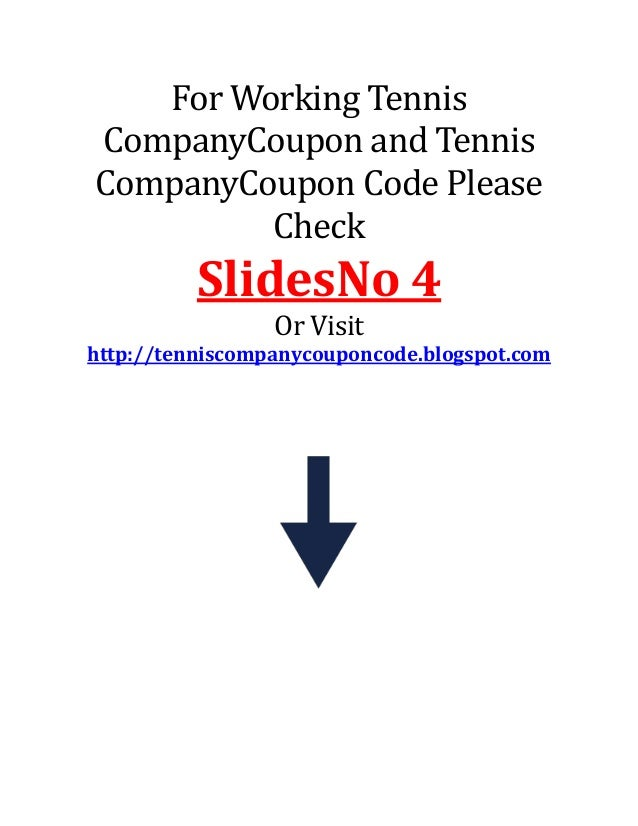 For Working Tennis CompanyCoupon and Tennis CompanyCoupon Code Please Check SlidesNo 4 Or Visit http://tenniscompanycoupon...