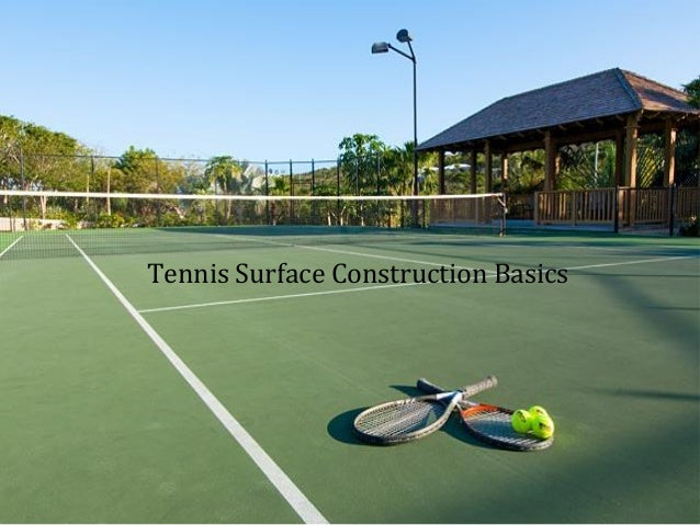 Tennis Surface Construction Basics The Tennis Ball Courts