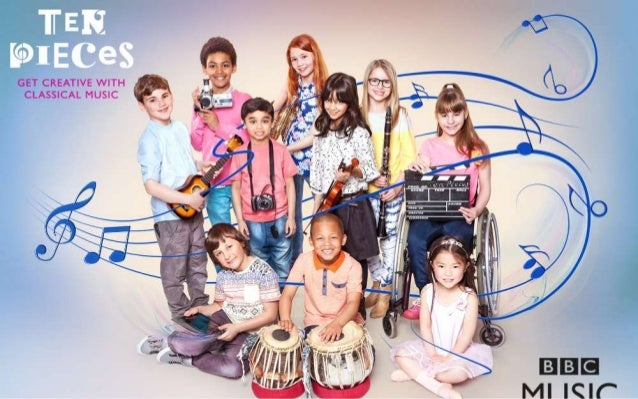 BBC Ten Pieces  A project about classical music and creativity  Open to every primary school in the country  A collabor...
