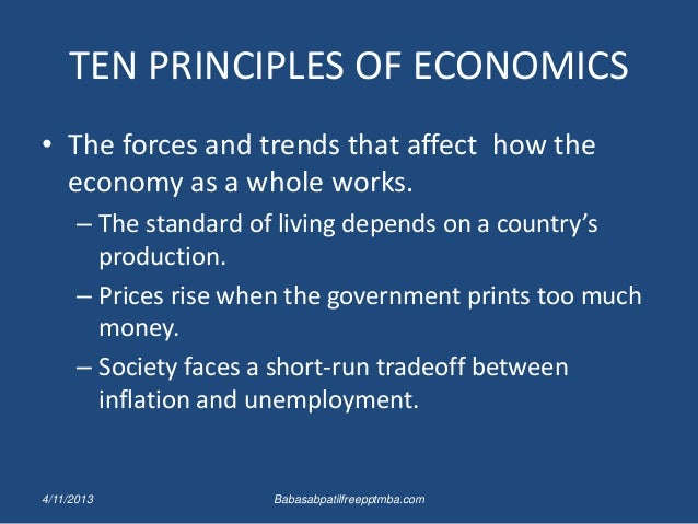 01 ten principles of economics The top three economic concepts  i organized my principles text to put the most important concepts toward the  principles of economics translated.