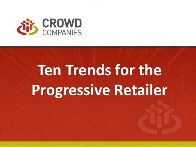 Ten Trends for the Progressive Retailer
