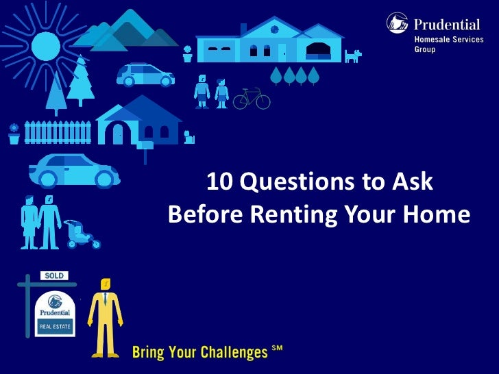 10 Questions to AskBefore Renting Your Home