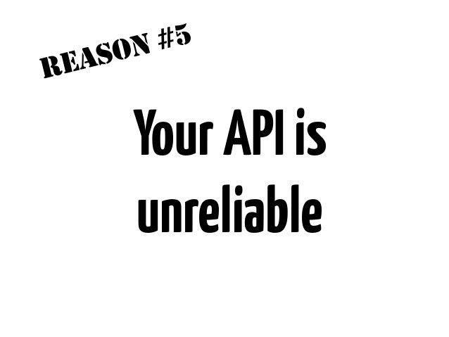 Change (planned) BugOutage APIs can break Rate limit ToS violation Change (undocumented) Provider biz change Network