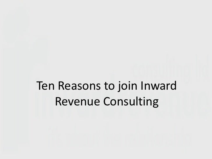 Ten Reasons to join Inward Revenue Consulting <br />