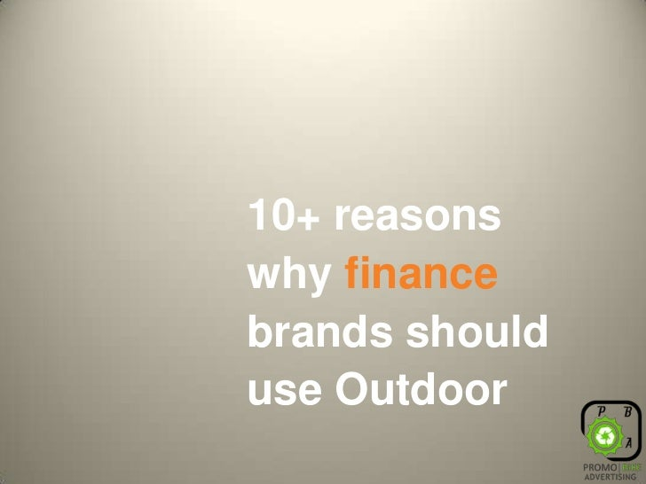 10+ reasons why finance brands should use Outdoor<br />