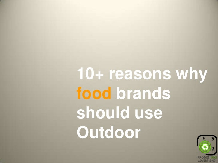 10+ reasons why food brands should use Outdoor<br />
