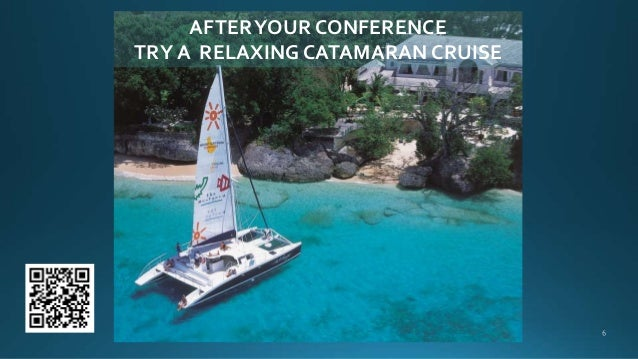 AFTERYOUR CONFERENCE TRY A RELAXING CATAMARAN CRUISE