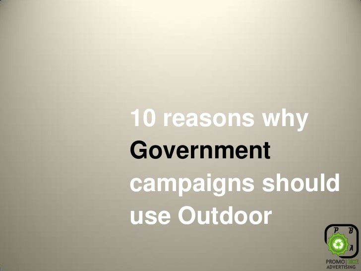 10 reasons why Government  campaigns should use Outdoor<br />
