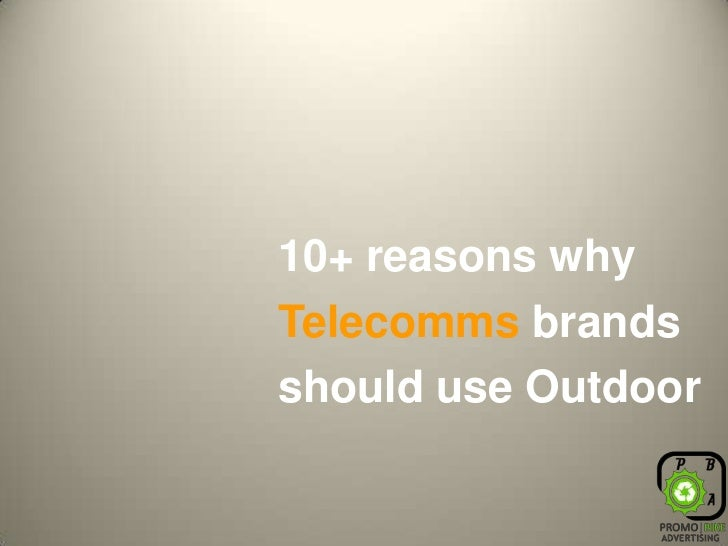 10+ reasons why Telecomms brands should use Outdoor<br />