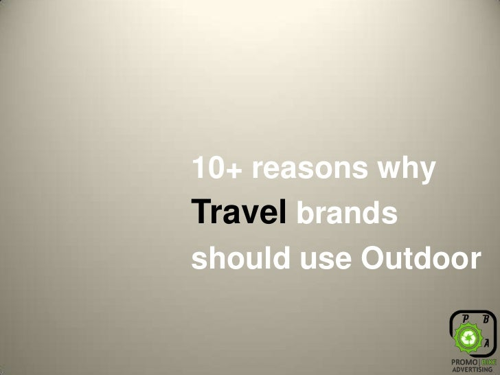 10+ reasons why Travelbrands should use Outdoor<br />