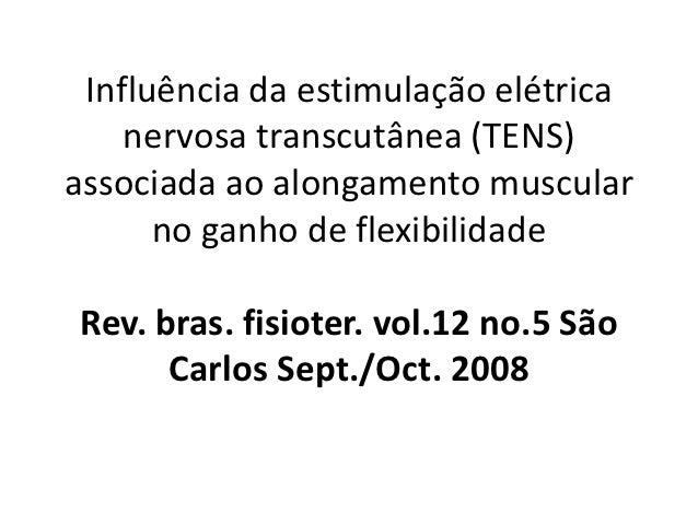 Influência da estimulação elétrica    nervosa transcutânea (TENS)associada ao alongamento muscular      no ganho de flexib...