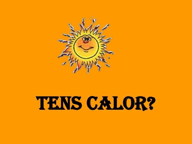 TENS CALOR?