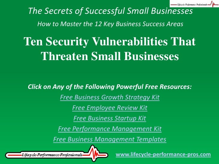 The Secrets of Successful Small Businesses<br />How to Master the 12 Key Business Success Areas<br />Ten Security Vulnerab...