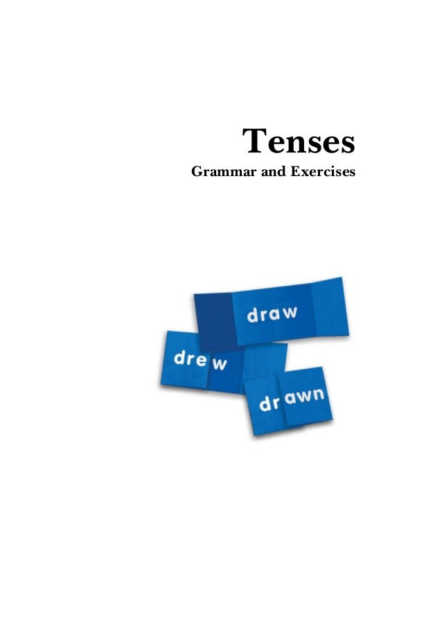 Tenses Grammar and Exercises