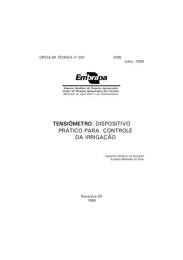 TENSIÔMETRO: DISPOSITIVOPRÁTICO PARA CONTROLEDA IRRIGAÇÃOJuscelino Antônio de AzevedoEuzebio Medrado da SilvaPlanaltina-DF...