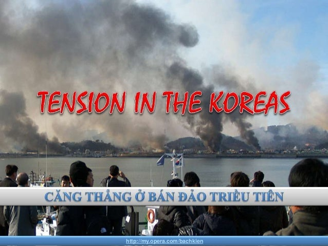 Cang thang o Han Quoc Tension in the Koreas http://my.opera.com/bachkien