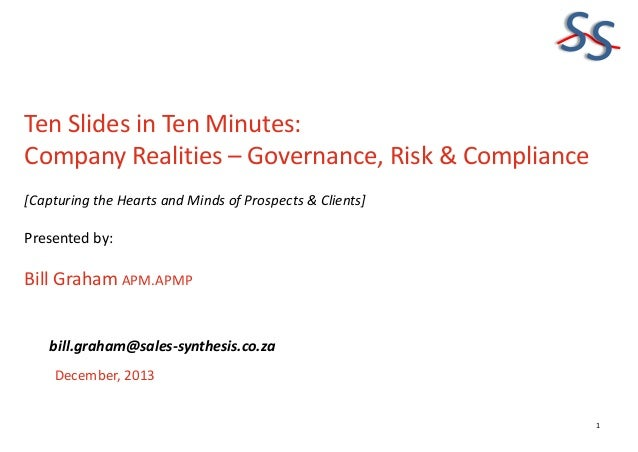 SS Ten Slides in Ten Minutes: Company Realities – Governance, Risk & Compliance [Capturing the Hearts and Minds of Prospec...