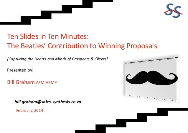 SS Ten Slides in Ten Minutes: The Beatles' Contribution to Winning Proposals [Capturing the Hearts and Minds of Prospects ...