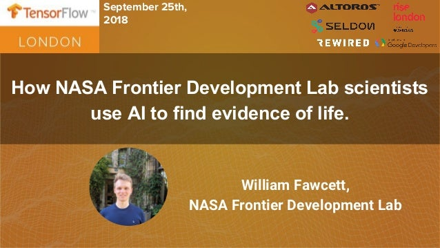 Scientists Use Ai To Develop Better >> Tensorflow London 17 How Nasa Frontier Development Lab Scientists Us