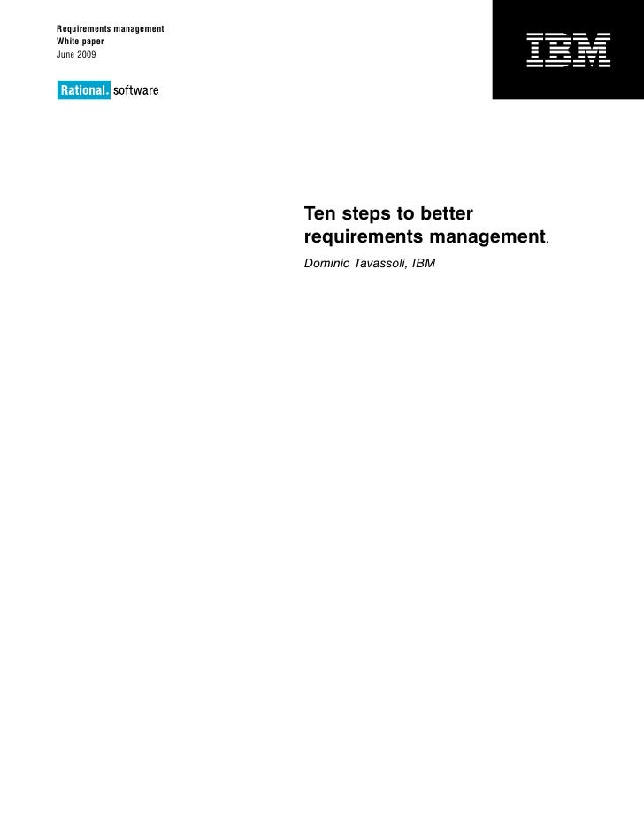 Requirements managementWhite paperJune 2009                          Ten steps to better                          requirem...