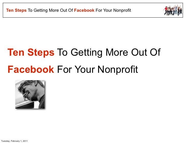 Ten Steps To Getting More Out Of Facebook For Your Nonprofit     Ten Steps To Getting More Out Of     Facebook For Your No...