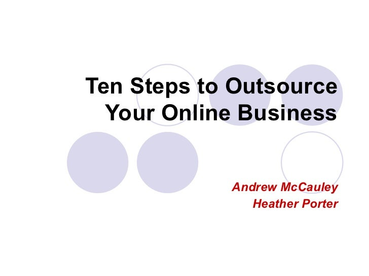 Ten Steps to Outsource  Your Online Business            Andrew McCauley               Heather Porter