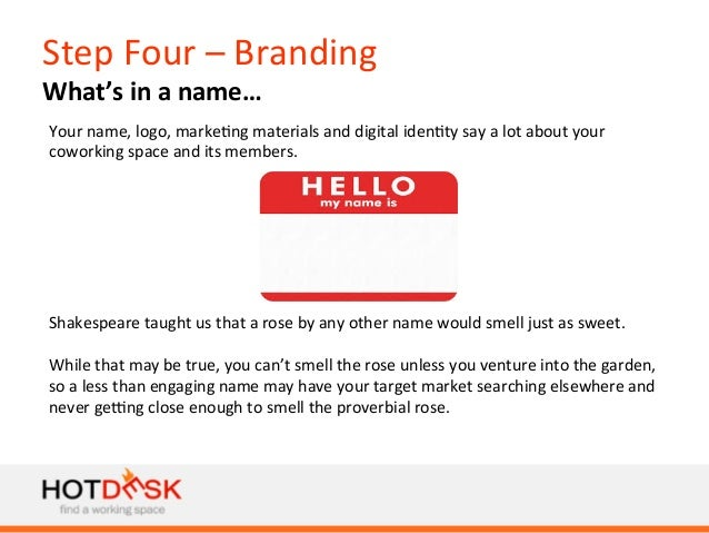 Step  Four  –  Branding   What's  in  a  name…   Your  name,  logo,  marke)ng  materials  and  ...