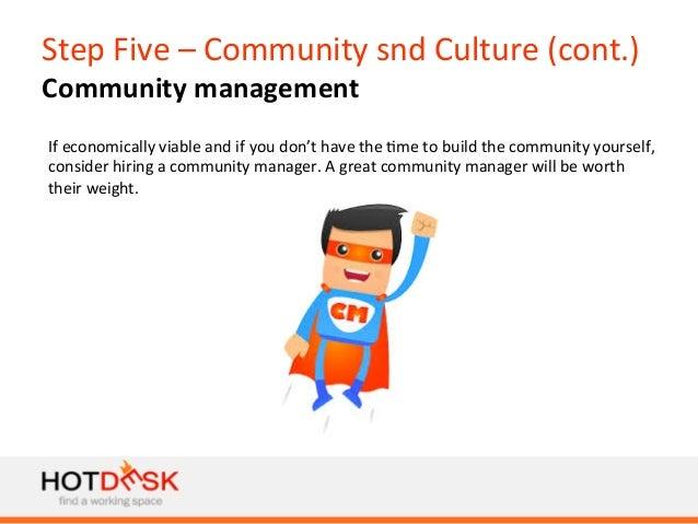Step  Five  –  Community  snd  Culture  (cont.)   Community  management   If  economically  viable ...