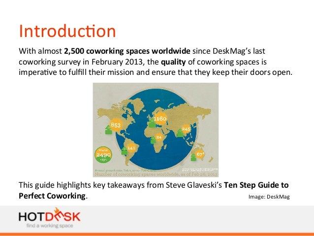Introduc)on   With  almost  2,500  coworking  spaces  worldwide  since  DeskMag's  last   coworking  ...