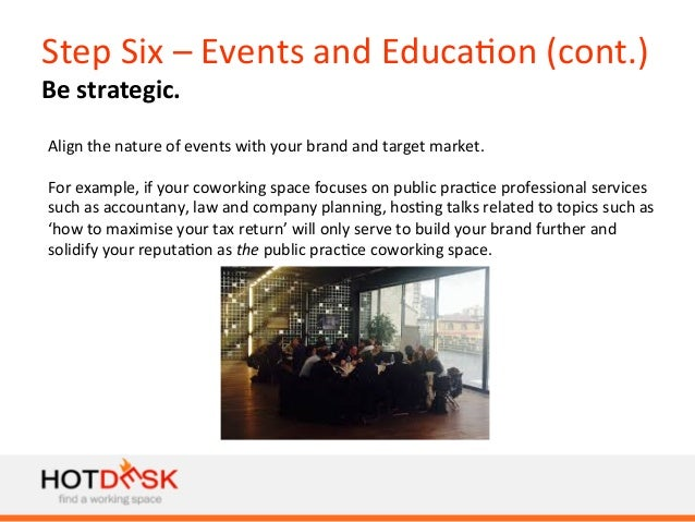 Step  Six  –  Events  and  Educa)on  (cont.)   Be  strategic.   Align  the  nature  of  events ...