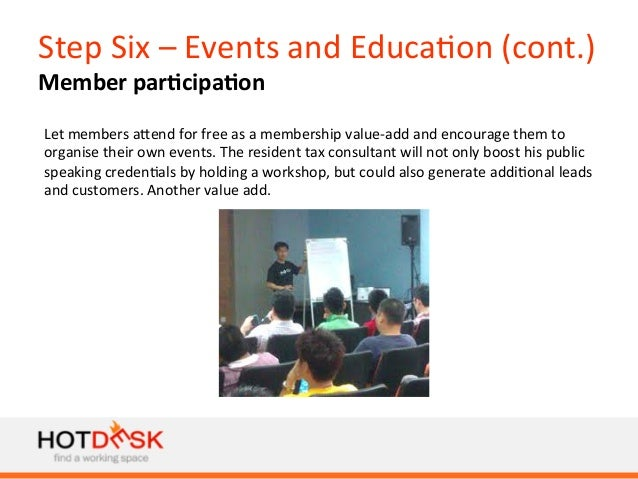 Step  Six  –  Events  and  Educa)on  (cont.)   Member  par@cipa@on   Let  members  aiend  for  f...