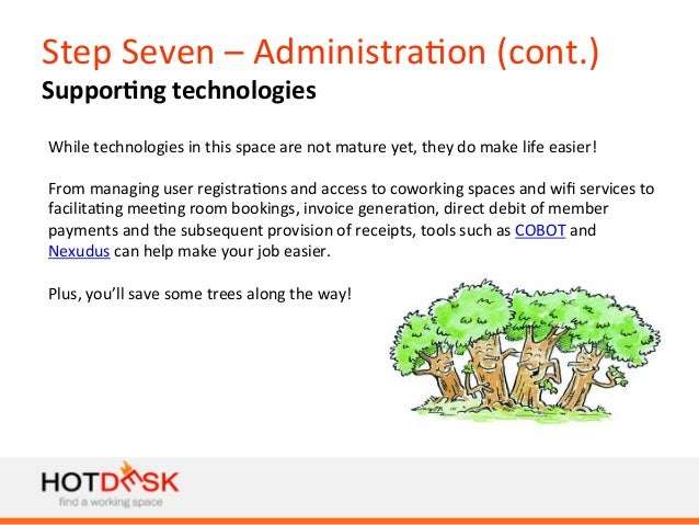 Step  Seven  –  Administra)on  (cont.)   Suppor@ng  technologies   While  technologies  in  this  sp...