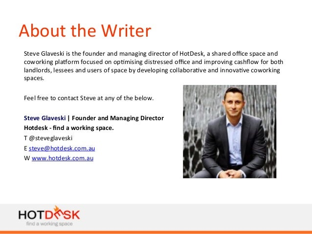 About  the  Writer      Steve  Glaveski  is  the  founder  and  managing  director  of  HotDesk,...