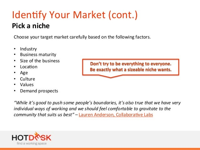 Iden)fy  Your  Market  (cont.)   Pick  a  niche   Choose  your  target  market  carefully  based ...