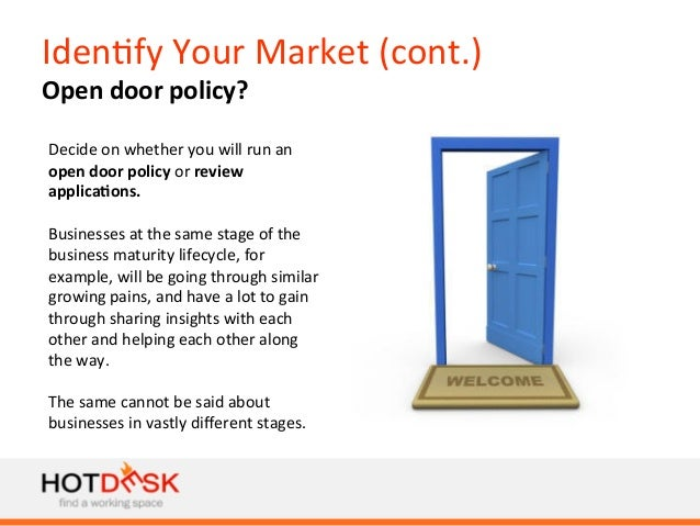 Iden)fy  Your  Market  (cont.)   Open  door  policy?      Decide  on  whether  you  will  run  ...