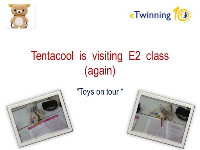 """Tentacool is visiting E2 class (again) """"Toys on tour """""""