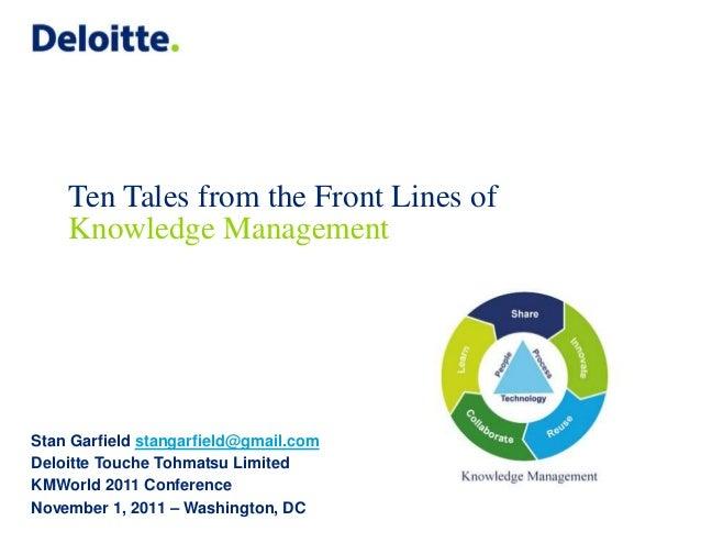© 2011 Deloitte Global Services Limited Stan Garfield stangarfield@gmail.com Deloitte Touche Tohmatsu Limited KMWorld 2011...