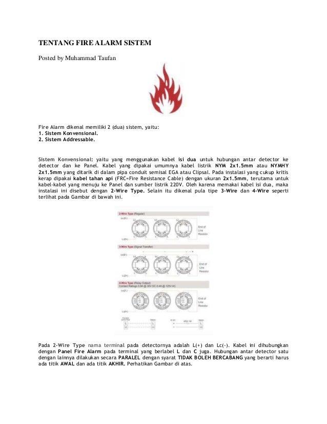 TENTANG FIRE ALARM SISTEM Posted by Muhammad Taufan Fire Alarm dikenal memiliki 2 (dua) sistem, yaitu: 1. Sistem Konvensio...