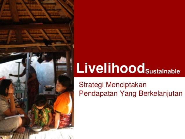 LivelihoodSustainable a  Strategi Menciptakan Pendapatan Yang Berkelanjutan
