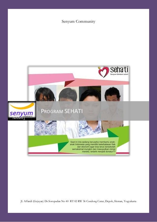 Senyum Community Jl. Affandi (Gejayan) Ds Soropadan No 40 RT 02 RW 36 Condong Catur, Depok, Sleman, Yogyakarta [TYPE THE C...