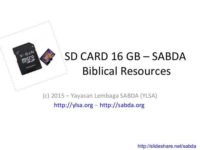 SD CARD 16 GB – SABDA Biblical Resources (c) 2015 – Yayasan Lembaga SABDA (YLSA) http://ylsa.org – http://sabda.org http:/...