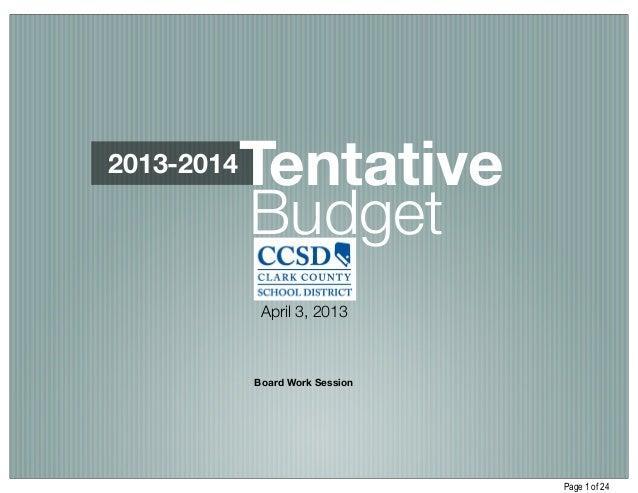 2013-2014   Tentative            Budget             April 3, 2013            Board Work Session                           ...