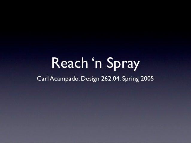 Reach 'n SprayCarl Acampado, Design 262.04, Spring 2005