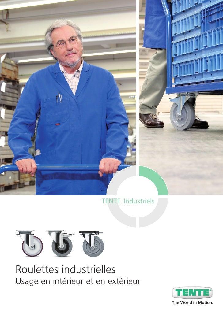 TENTE IndustrielsRoulettes industriellesUsage en intérieur et en extérieur                                           The W...