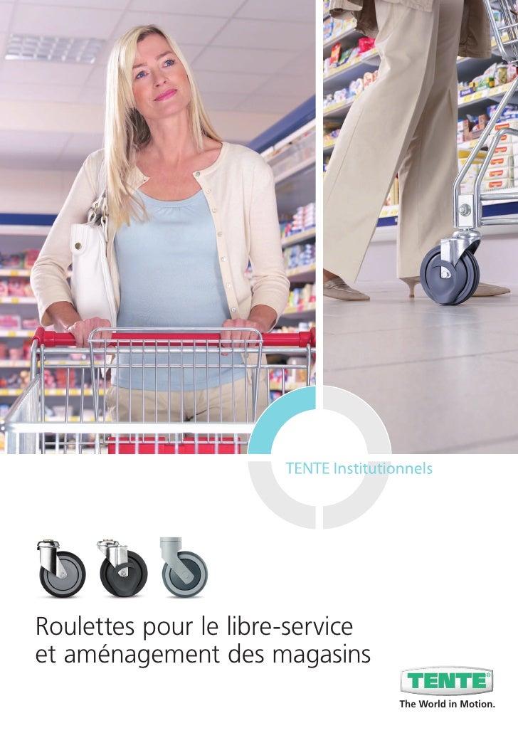 Roulettes pour le libre-serviceet aménagement des magasins                                  The World in Motion.